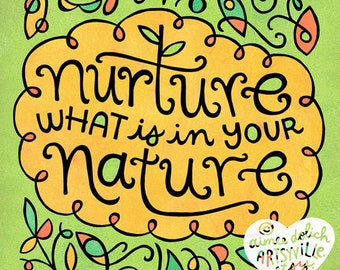 Nurture What is in Your Nature (Last Call for 8x10 prints)