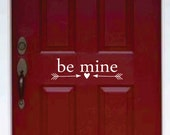 Valentine's Decor - Be Mine Valentine Decal - Vinyl Decal for your Front Door -Be Mine Vinyl Lettering Entry Way or Porch Decal
