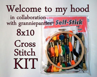 Cross Stitch KIT -- 8x10 Welcome To My Hood, original granniepanties' pattern with all necessary materials