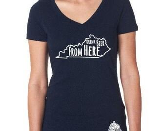 Women's Drink Beer From Here- Kentucky- KY Craft Beer Shirt