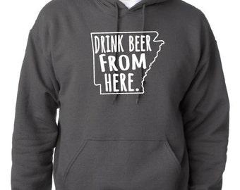 Craft Beer Hoodie- Arkansas- AR- Drink Beer From Here