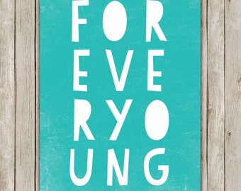 8x10 Forever Young Print, Typography Wall Art, Aqua Typography Art, Art Poster, Home Decor, Printable, Digital Art Poster, Instant Download