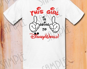 This Girl is Going to Disney World, Disney Family Vacation shirt, Mickey Mouse trip to DisneyWorld First trip to Disneyland Instant Download