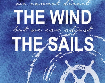 Nautical Quote Print - Nautical Nursery Print - Adjust the Sails - Typography Quote - Watercolor Words - We Cannot Direct The Wind