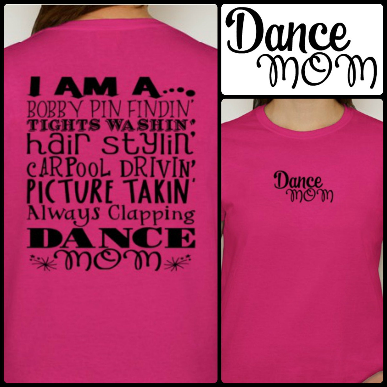 Design your own t shirt dublin - Dance Mom T Shirt Bobby Pin Findin Tights Washin Hair Stylin Carpool Drivin Pic Takin Always Clapping Dance Mom Shirt Top S M L Xl Xxl