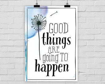 """fine-art print """"Good things are going to happen"""" illustration dandelion watercolor"""