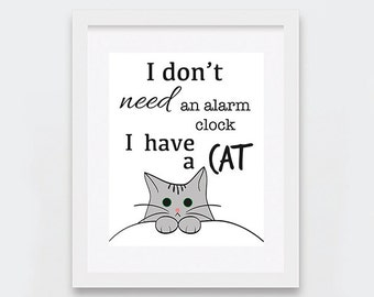 Funny Cat Art Print, I Have A Cat Digital Print, Cat Lovers Gift Idea, Quirky Home Decor, Instant Download, Funny Cats, Art Illustration