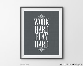 Work Hard Play Hard Quote, Inspirational Print, Inspirational Art, Typography Art, Typographic print, Office Decor, Inspirational Quote