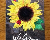 Hand painted slate, sunflower welcome sign. 8''x 12''