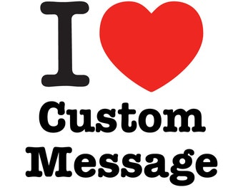 I Heart or Love Custom Message Wall Vinyl Graphic Sticker Decal ~ Item 0230
