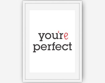 You are perfect Print, Your Perfect Print, Romantic Print, Printable Art, You're Perfect Print,  Wall Art, Printable, Instant Download