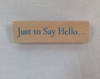Just to Say Hello Mounted Rubber Stamp