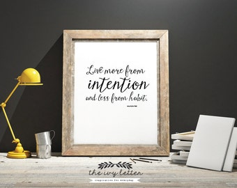 """Printable Inspirational Quote Print """"Live more from Intention"""" Typography Print Quotes from The Ivy Letter"""
