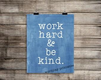 Work Hard and Be Kind (2) - 8x10 digital printable file - instant download