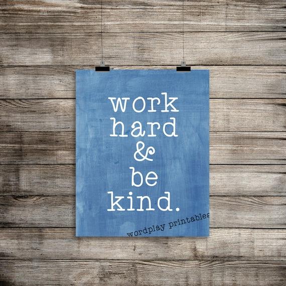 Work Hard and Be Kind 2 8x10 digital printable file