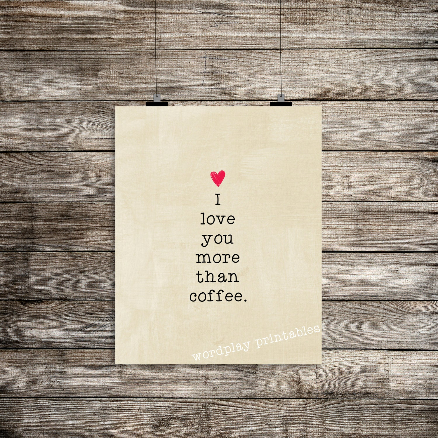 I Love You More Than Coffee: I Love You More Than Coffee 8x10 Digital Printable File Wall