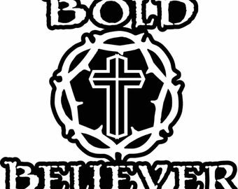 bold believer Christian decal