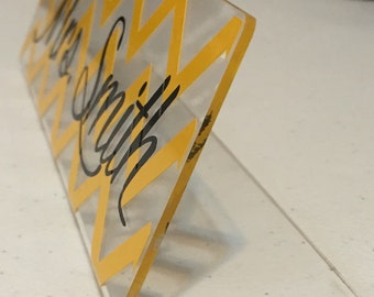 Acrylic name plates. 8x3. Personalized to your liking.
