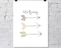 Modern art print, set of arrows, digital download, fun and whimsical arrows, quote, Let's Fly Away, decorative art print