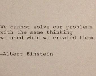Albert Einstein- Hand Typed Typewriter Quote - We cannot solve our problems....