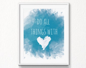 Do all things with Love Printable, INSTANT download, Printable Art, love, digital file, love, wall art, love, teal, love quote, home decor