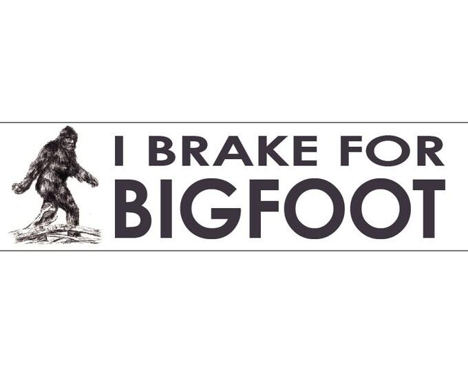 I Brake for Bigfoot Decal Vinyl or Magnet Bumper Sticker