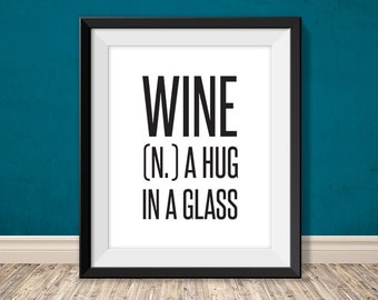wine is a hug in a glass // wine printable poster PDF // wine definition bar sign DIY // kitchen print // wall decor (straight forward)