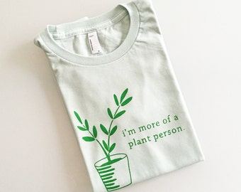 I'm more of a plant person - graphic screen printed tee - women's size (size Small)