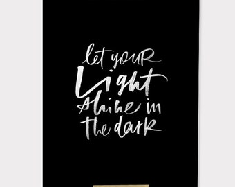 8x10 print / let your light shine / white on black