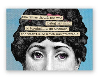 Drunk or Crazy - Blank Card - Alcohol - Drinking - Woman