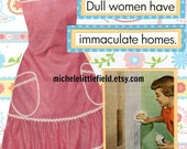 Dull Women Have Immaculate Homes Greeting Card