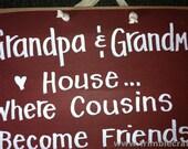 Grandpa Grandmas house where COUSINS become friends sign