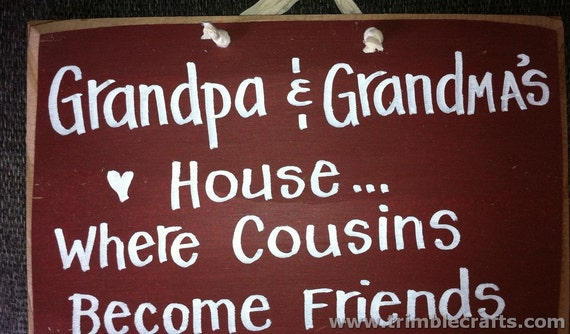 Grandpa Grandmas house where COUSINS become friends sign