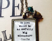 Peter Pan inspired necklace 'To live would be an awfully big adventure'