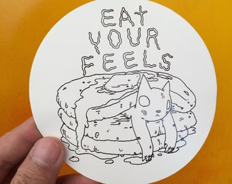 Eat Your Feels Sticker