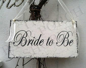 BRIDE to BE, Bridal Shower Sign, Bride Chair Sign, Wedding Sign, 9 x 5