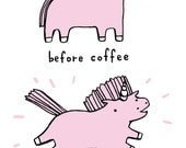 Before Coffee, After Coffee PRINT
