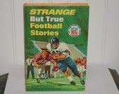 Strange But True FOOTBALL Stories - Stories of Odd, Humorous and Incredible Moments in Football History - Vintage Hardback Book