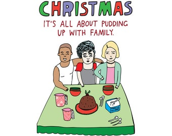 Christmas Cards - Christmas It's All About Pudding Up With Family