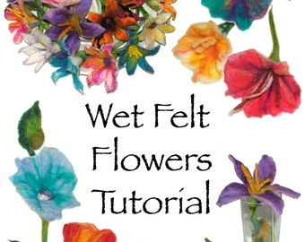 Wet Felt Flowers Pattern Tutorial Digital Ebook pdf patterns instant download