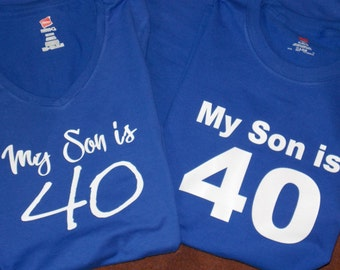 My Son Is 40 Adult Birthday T-shirt