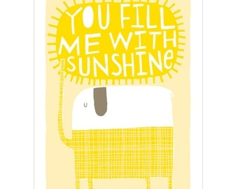 You Fill Me With Sunshine -  Fine Art Print