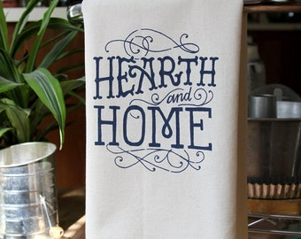 Hearth and Home Flour Sack Towel - Hand Screen Printed