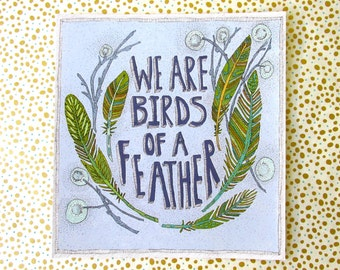 we are birds of a feather print