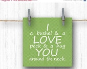 ON SALE 50% off I Love You a Bushel and a Peck -Nursery Rhyme Quote - 5x5 Art Print, Mothers Day Gift, Valentines Day, Green