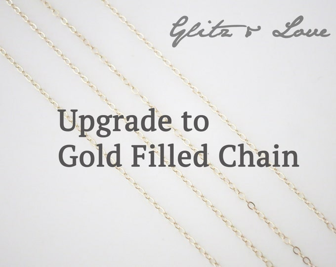 Upgrade to Gold Filled Chain ONLY for Glitz & Love Customers