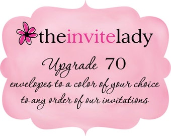 Upgrade 70 envelopes to a color of your choice, to any order from The Invite Lady