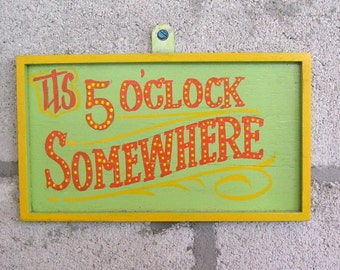 It's 5 O'Clock Somewhere Plaque Hand Painted on Reclaimed Wood Beach Pool Decor