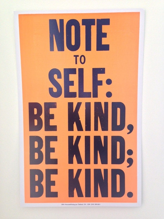 Note To Self: Be Kind, Be Kind, Be Kind. Print by Rob Reynolds