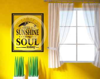 Vinyl wall decal there is sunshine in my soul  wall decor B43
